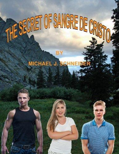 The Secret of Sangre de Cristo  by  Michael J. Schneider