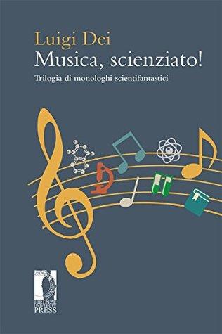 Musica, scienziato  by  Luigi Dei