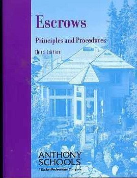 Escrows: Principles and Procedures: (Anthony Schools, College Level Series, Third Edition) Stanley S. Reyburn