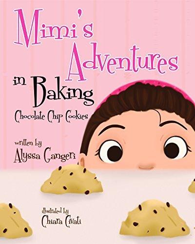 Mimis Adventures in Baking Chocolate Chip Cookies Alyssa Gangeri
