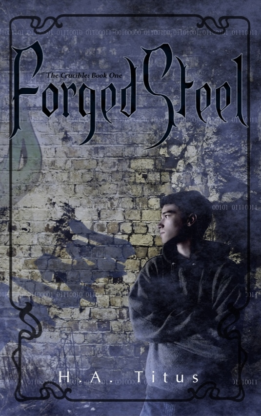 Forged Steel (The Crucible, Book 1)  by  H.A. Titus