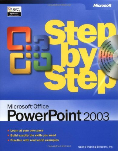 Microsoft® Office PowerPoint® 2003 Step Step by Online Training Solutions