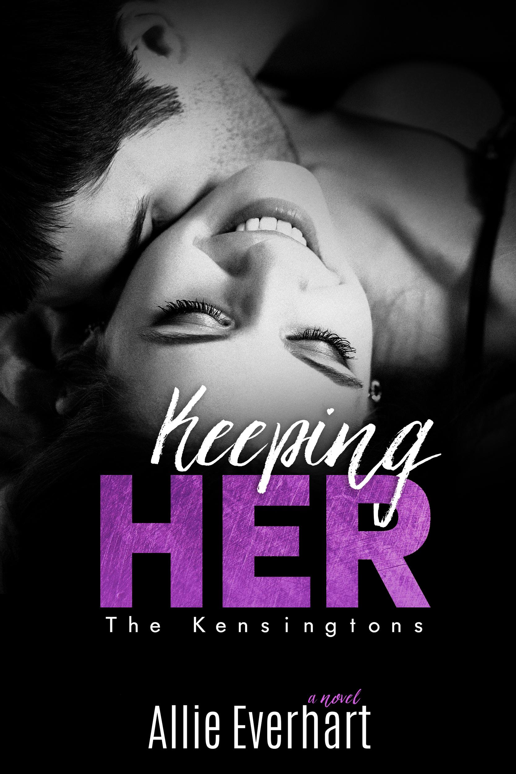 Keeping Her (The Kensingtons, #2) Allie Everhart