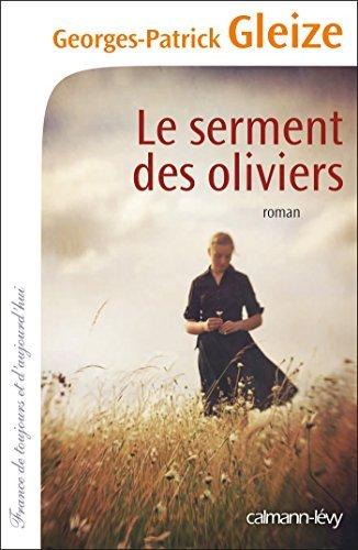 Le Serment des oliviers  by  Georges-Patrick Gleize