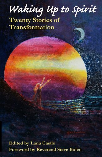 Waking Up to Spirit: Twenty Stories of Transformation  by  Untiy Church of the Hills