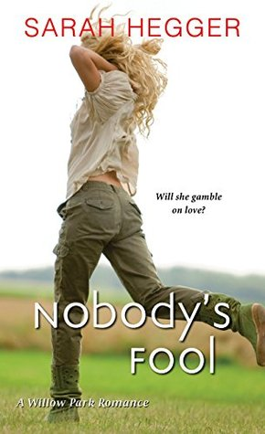 Nobodys Fool (A Willow Park Romance Book 2)  by  Sarah Hegger