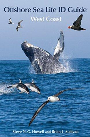Offshore Sea Life ID Guide: West Coast: West Coast Steve N. G. Howell