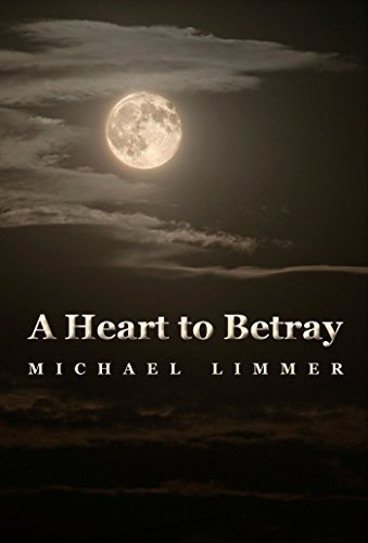 A Heart to Betray Michael Limmer