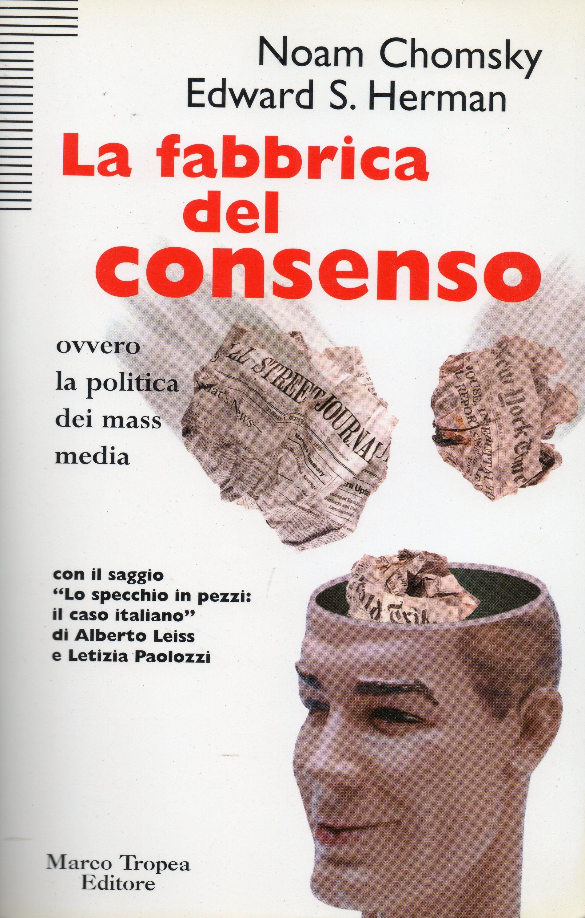 La fabbrica del consenso ovvero la politica dei mass media  by  Noam Chomsky