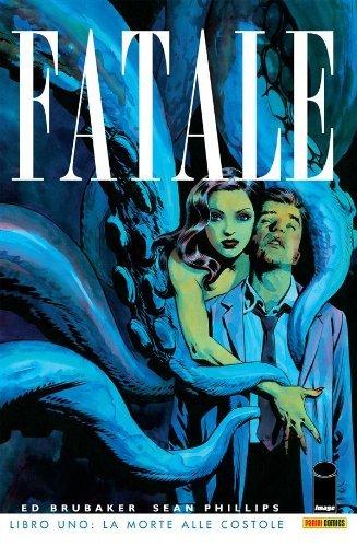 Fatale Libro 1: La morte alle costole  by  Ed Brubaker