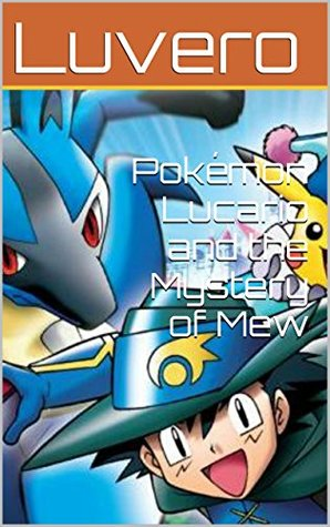 Pokémon Lucario and the Mystery of Mew Luvero