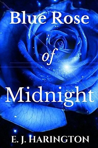 Blue Rose Of Midnight  by  E. J. Harington