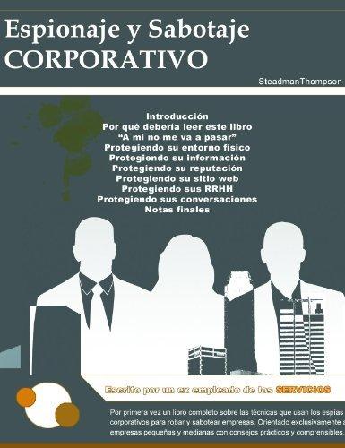 Espionaje y Sabotaje Corporativo  by  Juan A. Perez