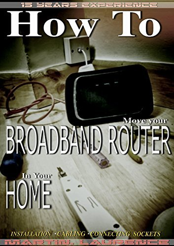 How to move a Broadband Router in your Home: Installation, Cabling, Connecting Sockets (1) Martin Laurence
