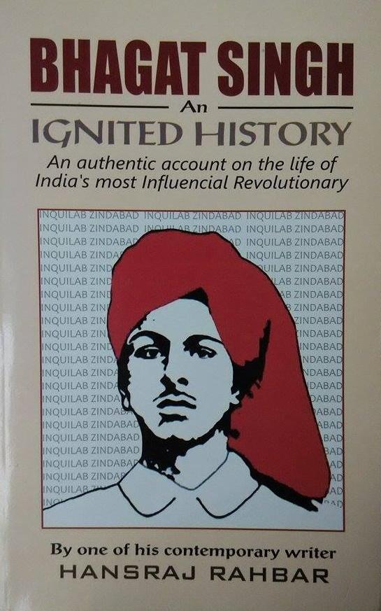 Bhagat Singh - An Ignited History  by  Hansraj Rahbar
