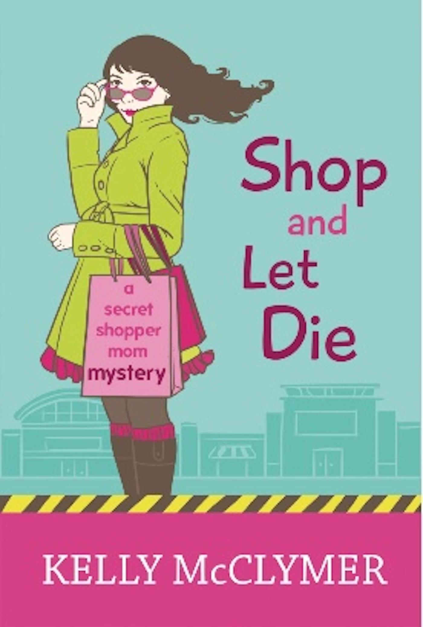 Shop and Let Die Kelly McClymer