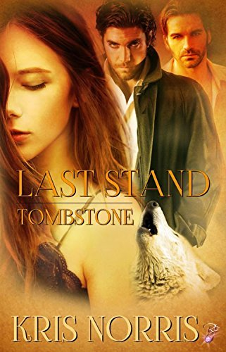 Last Stand (Tombstone, Book Three) (Paranormal MMF Romance) Kris Norris by Kris Norris