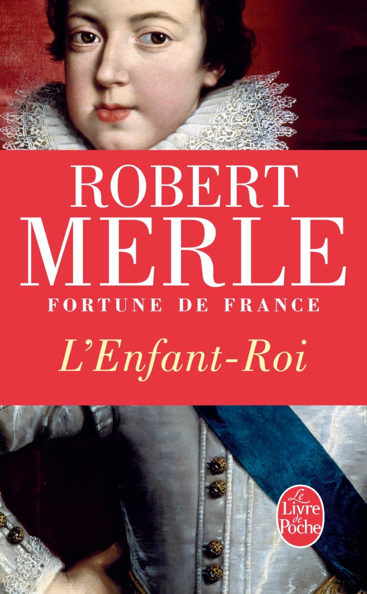 Lenfant roi (Fortune de France, #8)  by  Robert Merle