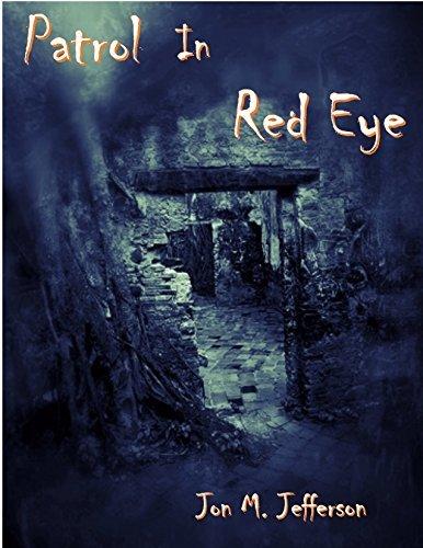Patrol in Red Eye  by  Jon M. Jefferson