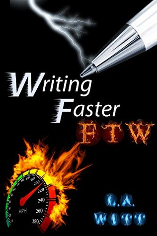 Writing Faster FTW  by  L.A. Witt