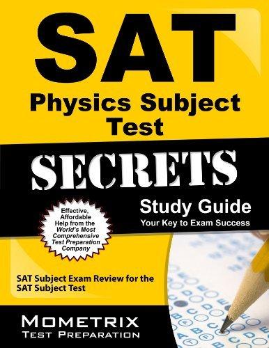 SAT Physics Subject Test Secrets Study Guide: SAT Subject Exam Review for the SAT Subject Test  by  SAT Subject Exam Secrets Test Prep Team