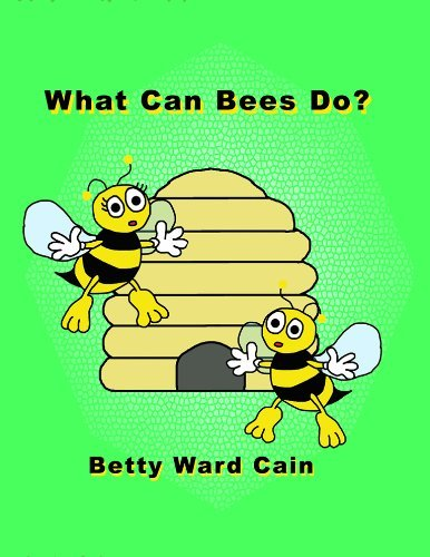 What Can Bees Do Betty Ward Cain