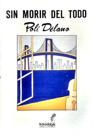 Sin morir del todo Poli Delano