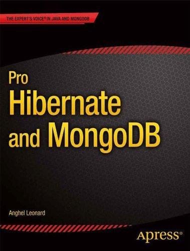 Pro Hibernate and MongoDB  by  Anghel Leonard