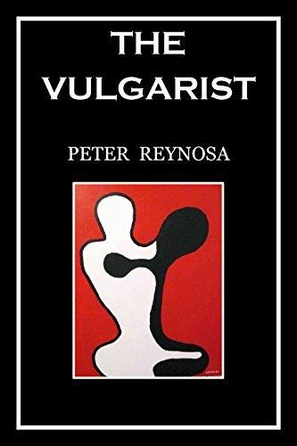 The Vulgarist  by  Peter Reynosa