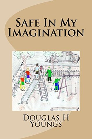 Safe In My Imagination  by  Douglas Youngs