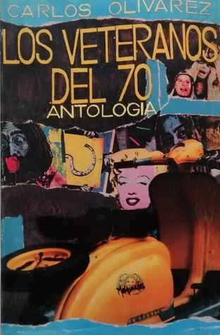 Los veteranos del 70 - Antología Carlos Olivares