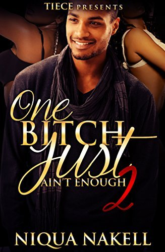 One Bitch Just Aint Enough 2  by  Niqua Nakell