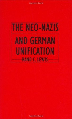 The Neo-Nazis and German Unification  by  Rand C. Lewis