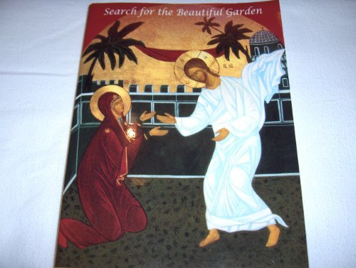 Search For The Beautiful Garden  by  Richard and Danelle Borgman