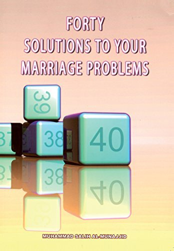 Forty Solutions to your Marriage  by  Sheikh Muhammad Salih Al-Munajjid