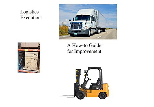 Logistics Execution -- A How-To Guide for Improvement  by  Bruce Cutler