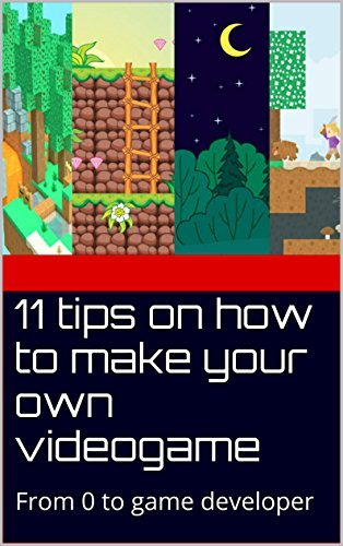11 tips on how to make your own videogame: From 0 to game developer  by  Jonathan Sanchez