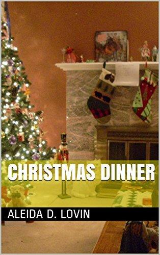 Christmas Dinner  by  Aleida D. Lovin