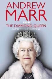 The Diamond Queen: Elizabeth II And Her People Andrew Marr