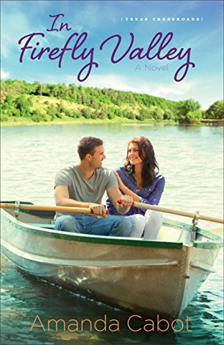 In Firefly Valley (Texas Crossroads #2)  by  Amanda Cabot