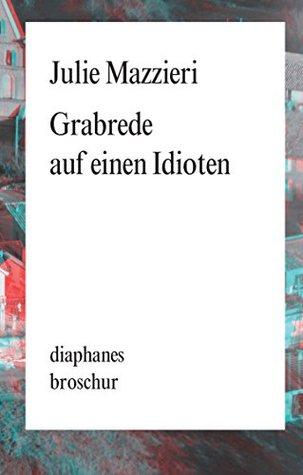 Le Discours Sur La Tombe De Lidiot Julie Mazzieri