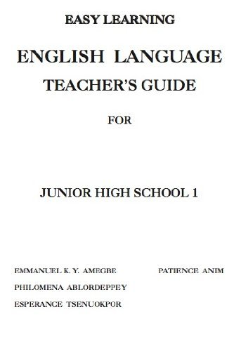 Easy Learning English Language Teachers Guide for Junior High School 1  by  Emmanuel Amegbe