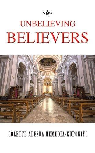 UNBELIEVING BELIEVERS Colette Adesua Nemedia-Kuponiyi