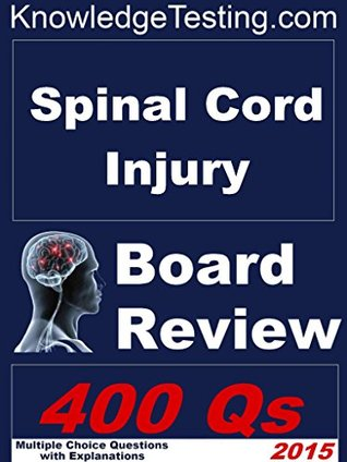 Spinal Cord Injury Board Review (Spinal Cord Injury Board Review Series Book 1)  by  Joel Joplin