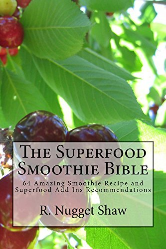 The Superfood Smoothie Bible (R. Nugget Shaws Around the World Cookbooks Book 4)  by  R. Shaw