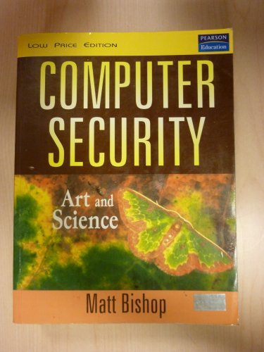 Computer Security Art and Science  by  Matt Bishop