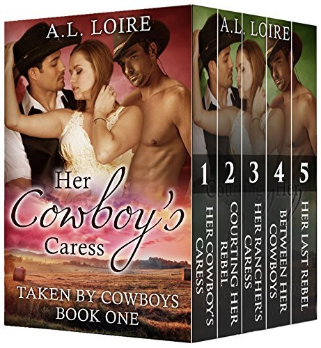 Taken  by  Cowboys (Complete Boxed Set: Books 1-5): A Billionaire Western Menage Series by A.L. Loire