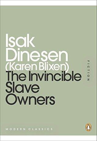 The Invincible Slave-Owners Karen Blixen