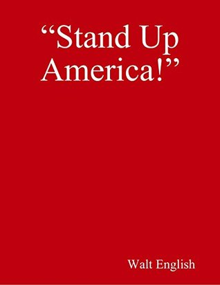 Stand Up America!  by  Walt English