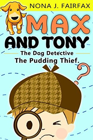 Books for Kids : Max and Tony The Dog Detective Book 1- detective stories for kids - bedtime rea Nona J. Fairfax